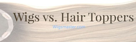 wigs vs hair toppers