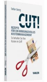 Cut! Rezepte für ein wirkungsvolles Kostenmanagement: Prozesskostenmanagement