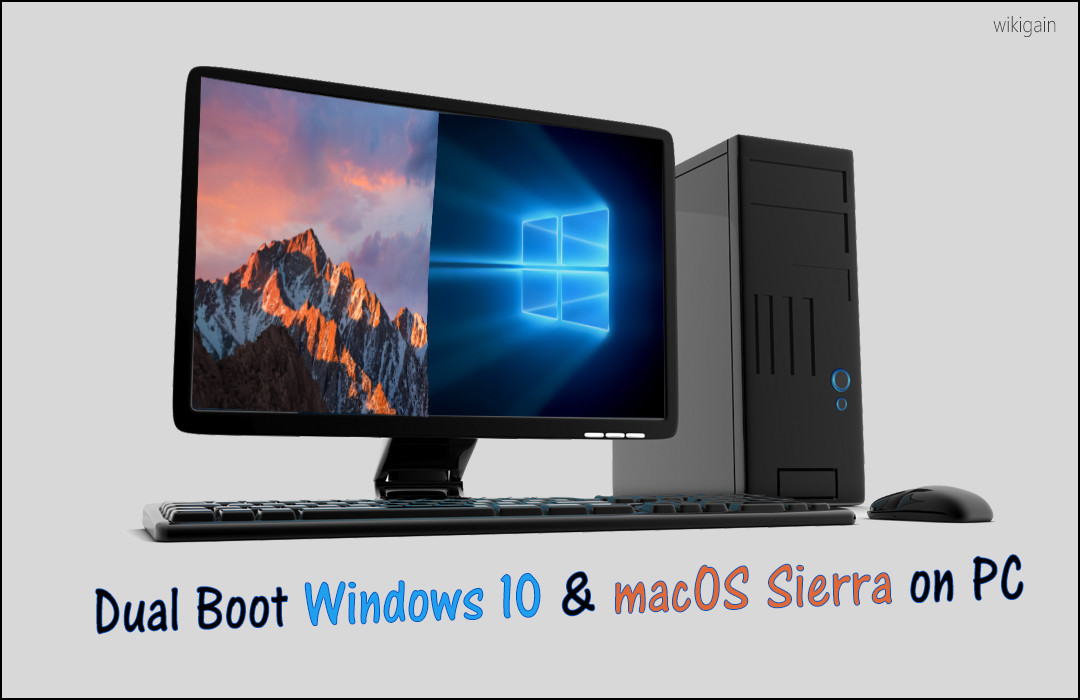 how to dual boot windows 10 and macos sierra on pc hackintosh