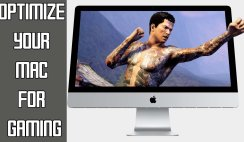 How to Optimize Your Mac for Gaming