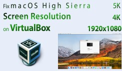 Fix VirtualBox macOS High Sierra Screen Resolution (1920x1080 - 4K - 5K)