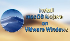 How to Install macOS Mojave on VMware on Windows