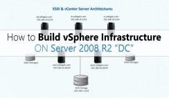 Build vSphere Infrastructure on Windows Server 2008 R2 DC