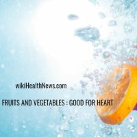 PREVENT HEART DISEASE :  FRUITS AND VEGETABLES