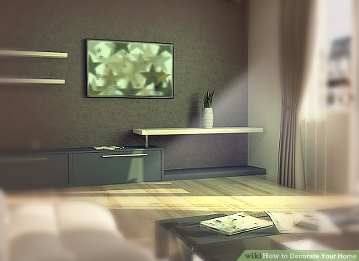 How to Decorate Your Home  with Pictures    wikiHow Image titled Decorate Your Home Step 1
