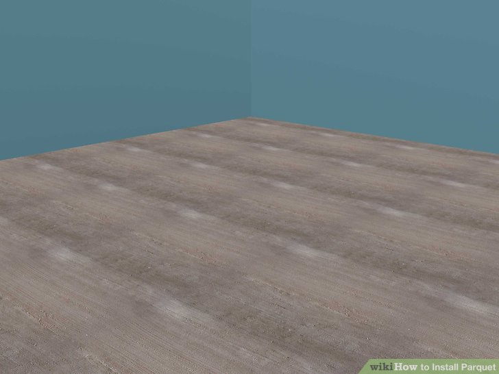 How to Install Parquet  12 Steps  with Pictures    wikiHow Image titled Install Parquet Step 1