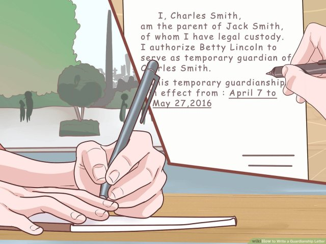How to Write a Guardianship Letter (with Pictures) - wikiHow