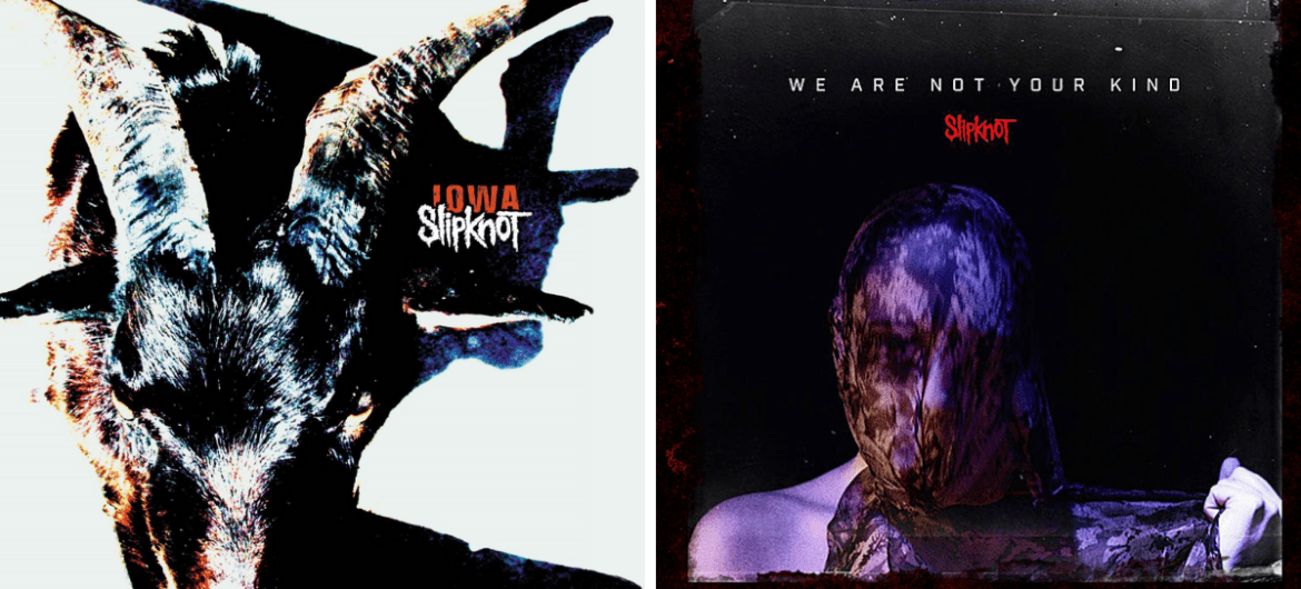 Capas dos discos Iowa e We Are Not Your Kind, do Slipknot