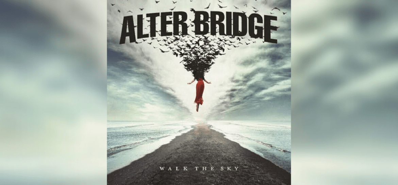 Alter Bridge lança disco 'Walk The Sky'