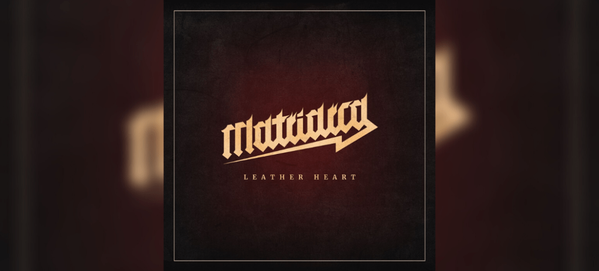 Matriarca - Leather Heart