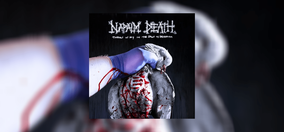 Throes Of Joy In The Jaws Of Defeatism, do Napalm Death