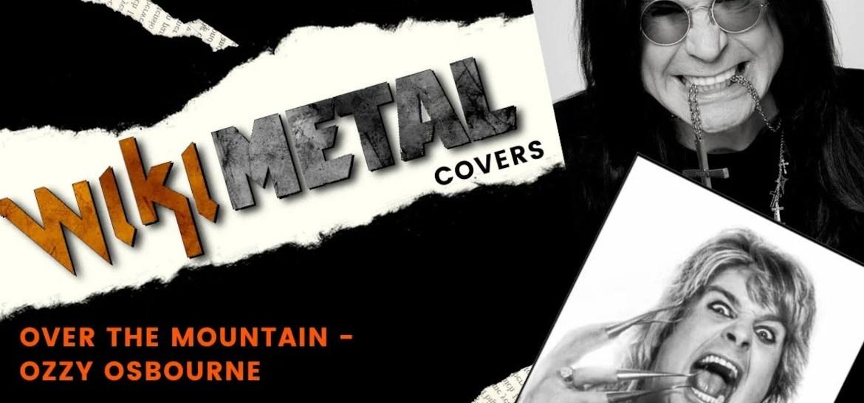 Wikimetal Covers Ozzy Osbourne Over The Mountain