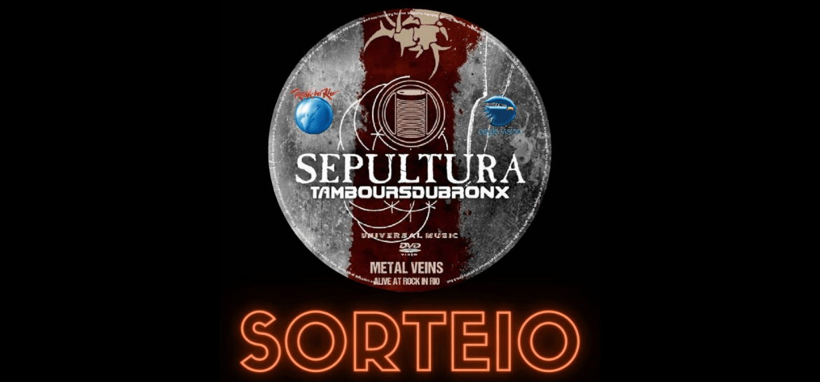 Sorteio DVD 'Metal Veins - Alive At Rock In Rio' do Sepultura