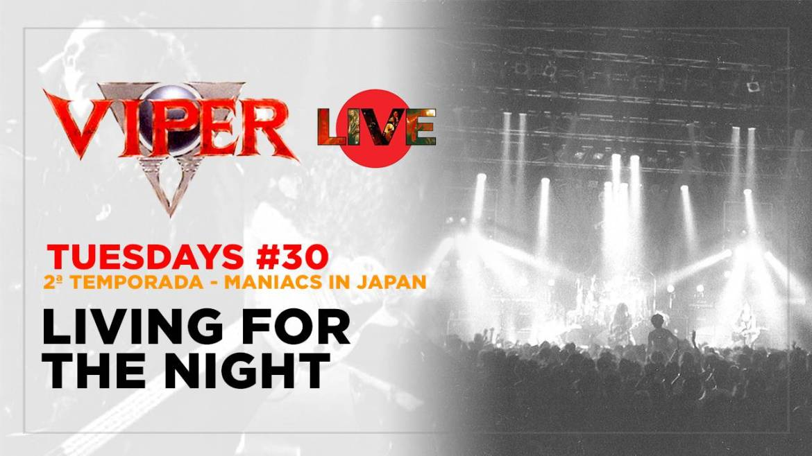 Living For The Night - Maniacs In Japan - VIPER Tuesdays