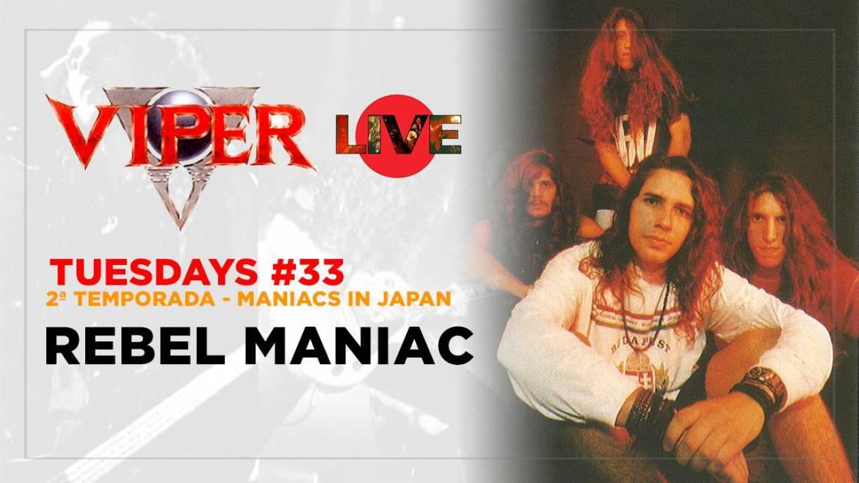 Rebel Maniac - Maniacs In Japan - VIPER Tuesdays