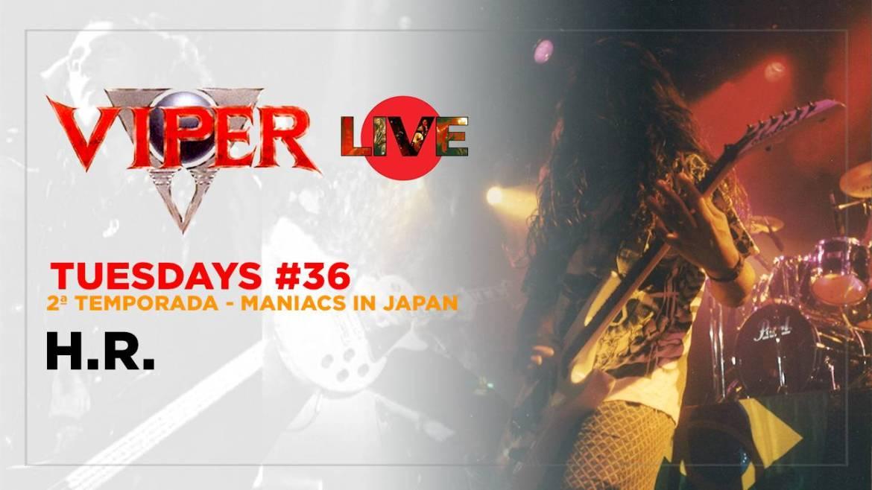 H.R. - Maniacs In Japan - VIPER Tuesdays