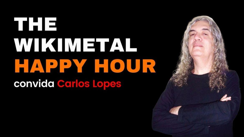 The Wikimetal Happy Hour com Carlos Lopes