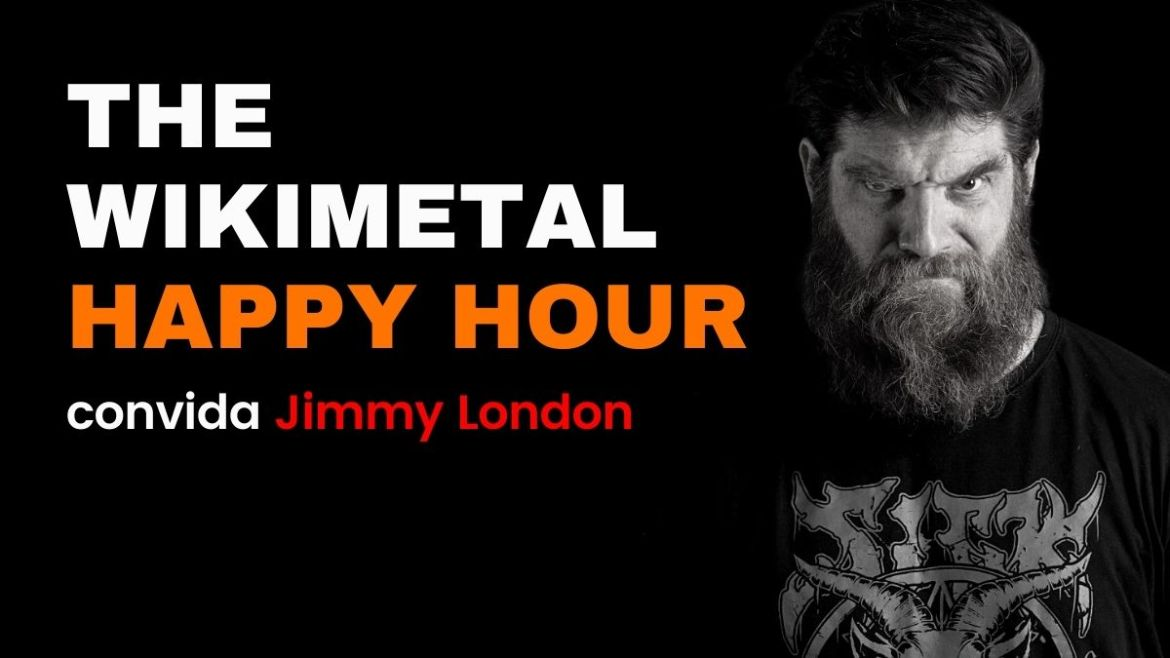 The Wikimetal Happy Hour com Jimmy London