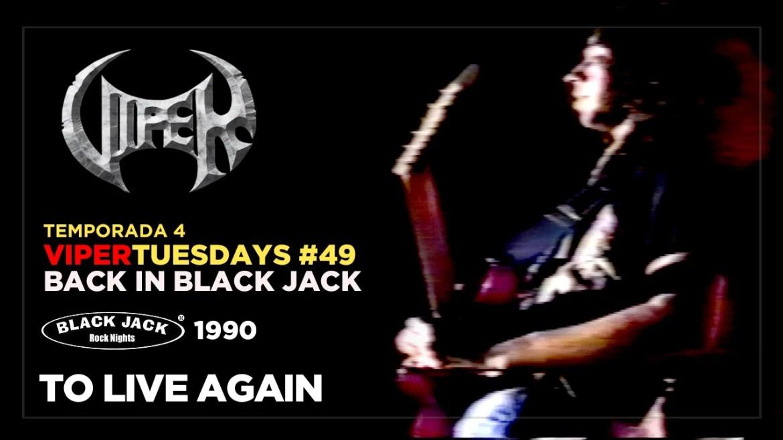 To Live Again - Back in Black Jack 1990 - VIPER Tuesdays