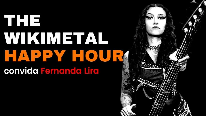 The Wikimetal Happy Hour com Fernanda Lira