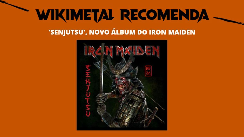 Wikimetal Recomenda: Senjutsu, do Iron Maiden