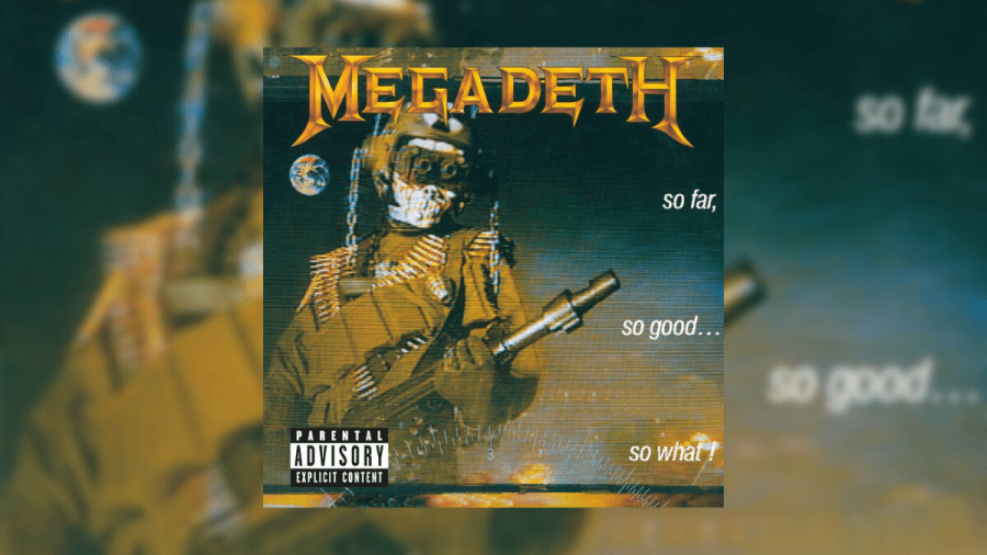 Megadeth - 'So Far, So Good... So What!'