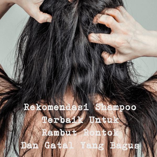 Shampoo Rambut Rontok dan Gatal