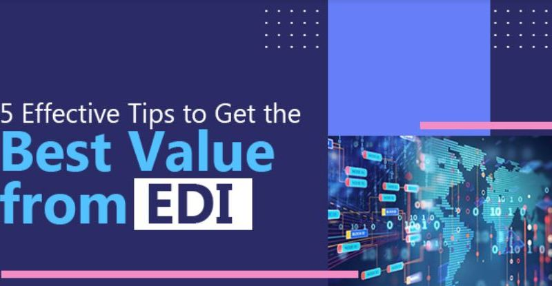 5 Effective Tips to Get the  Best Value from EDI