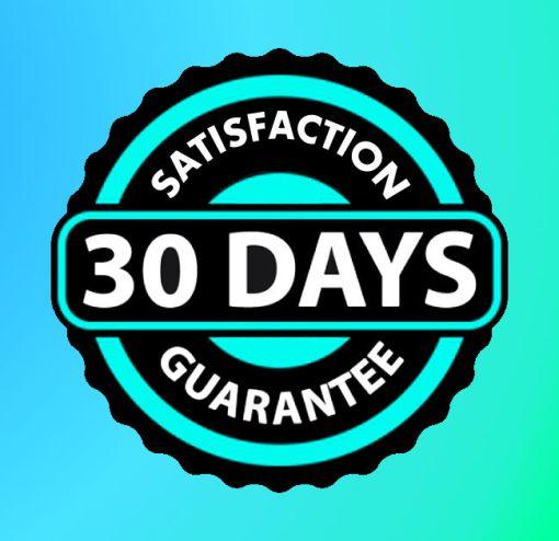 30 Day Satisfaction guarantee