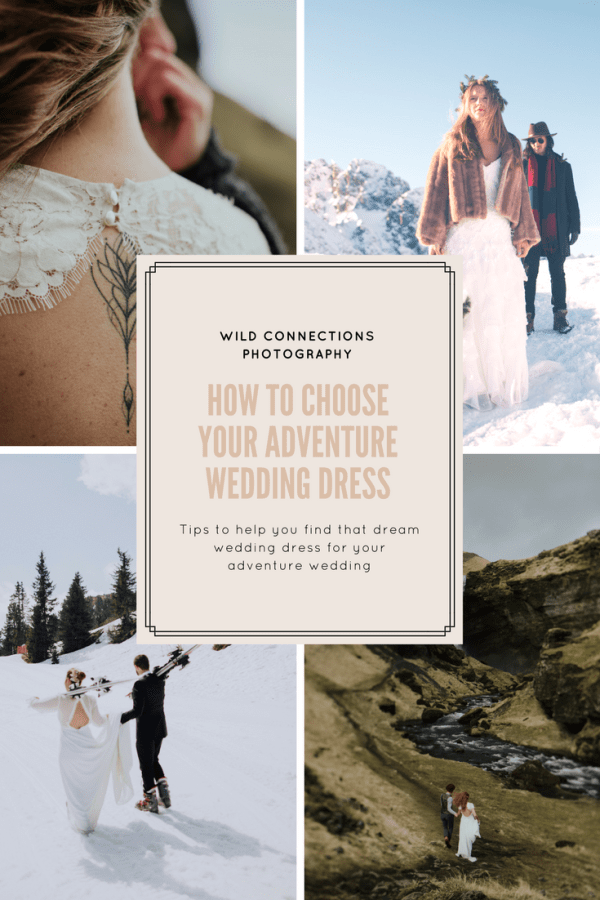 How To Choose An Adventure wedding dress by Wild Connections Photography