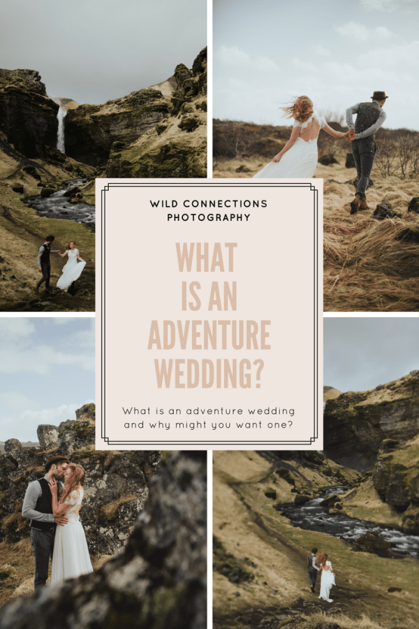 What is an adventure wedding blog post Pin by Wild Connections Photography