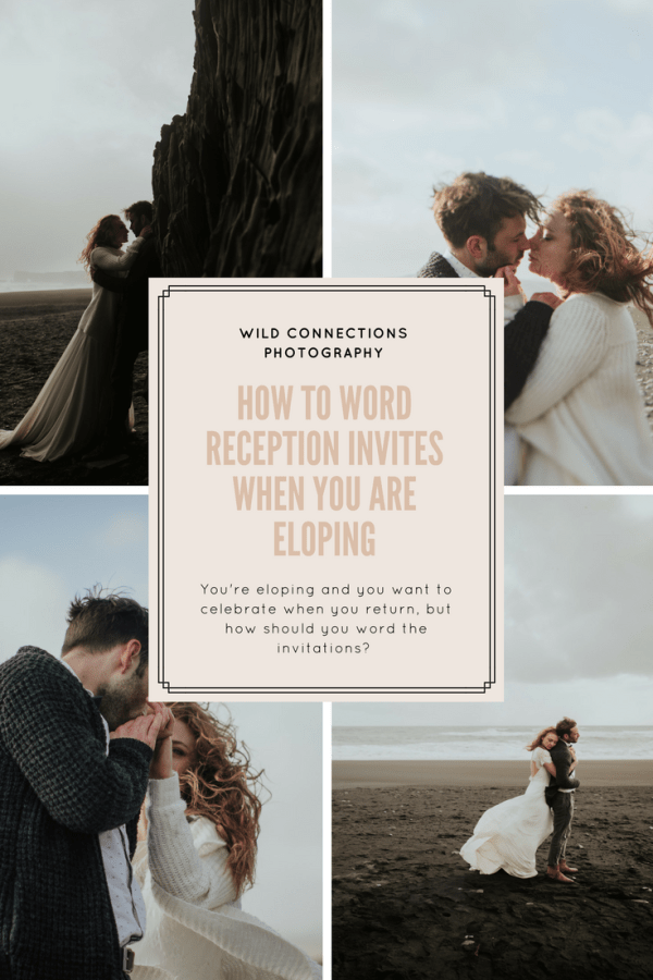 How to word reception invites when you are eloping - help and advice from Wild Connections Photography