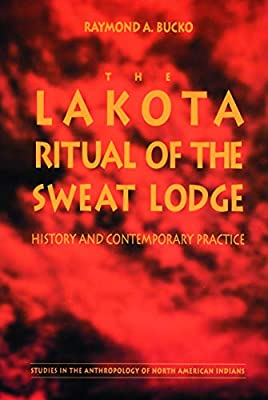 The Lakota Ritual of the Sweat Lodge - Bucko