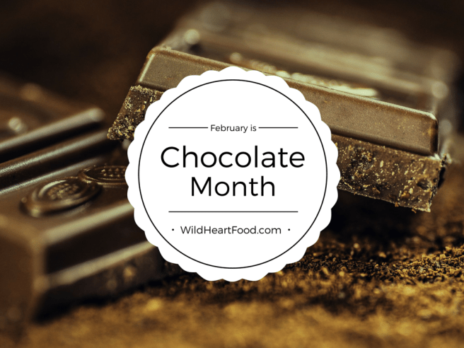 Chocolate Month on Wild Heart Food