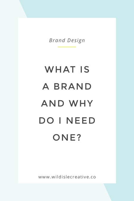 What is a Brand and Why Do You Need One?