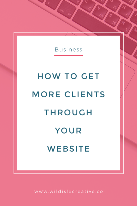 How to Get More Clients Through Your Website in 2018