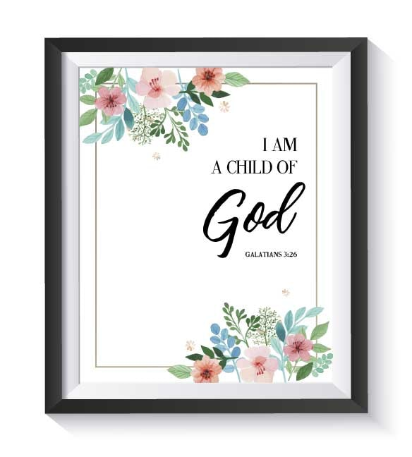 """I Am A Child of God - 8""""x10"""" FREE Printable. Visit www.WildlyAnchored.com/Tribe to get yours today!"""