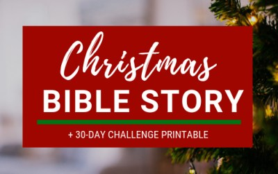 Christmas Bible Story + FREE 30-Day Scripture Printable
