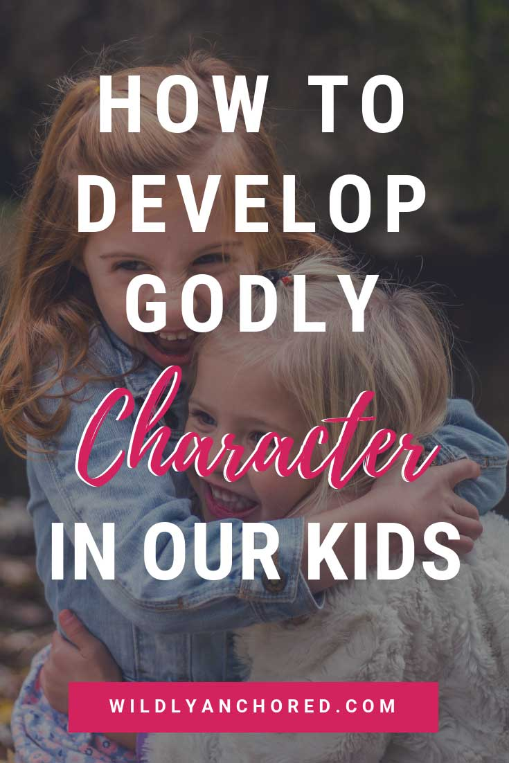 Find out how to develop Godly character in our kids