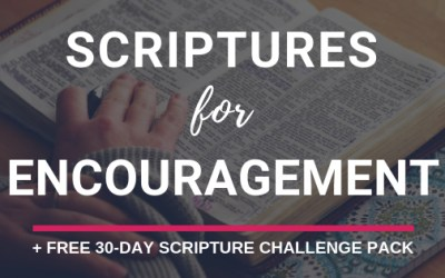 Scriptures for Encouragement + FREE 30-Day Scripture Challenge Pack
