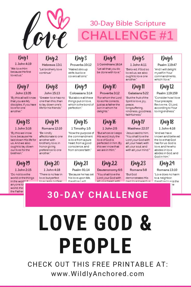 Read a scripture each day to focus on loving the Lord and people with this 30-day scripture challenge printable!