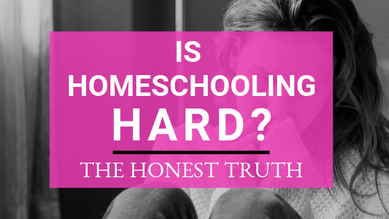 Is Homeschooling Hard? This is what every mom wants to know and find out. Here's the honest truth...