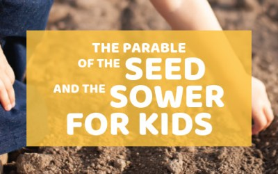 The Parable Of The Seed And The Sower For Kids