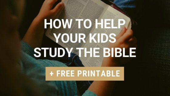 How to help your kids study the Bible + free Bible study for kids guide printable