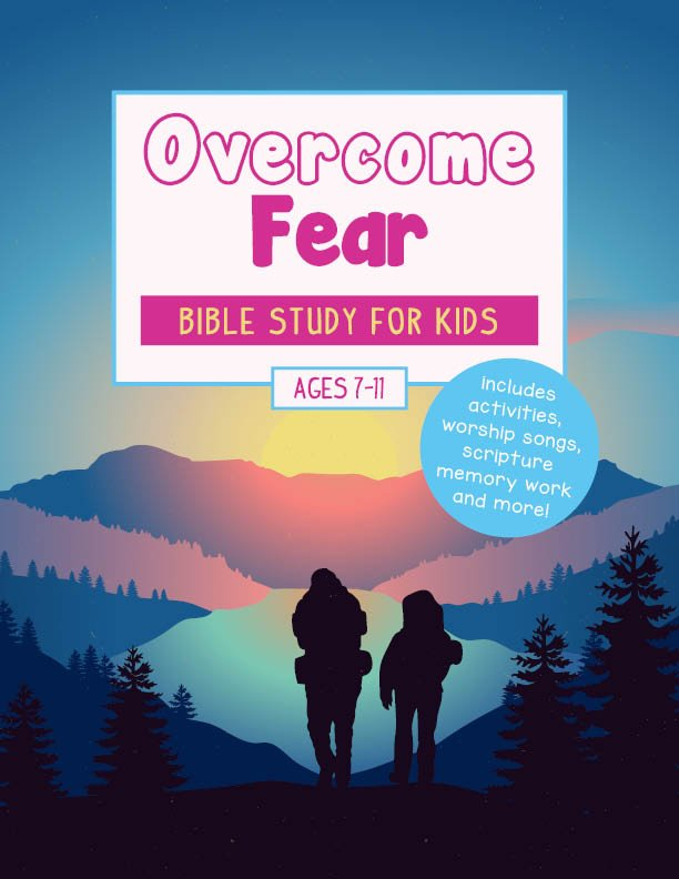 Overcome Fear Bible Study for Kids (Printable) | Wildly ...
