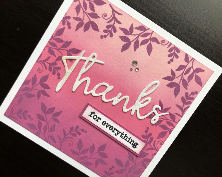 Thank You card with ink blending, stamping and a die cut greeting
