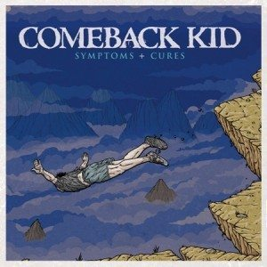 Comeback Kid - Symptoms And Cures (Victory Records/Soulfood)