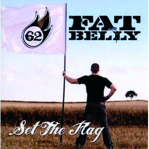 Fat Belly - Set the Flag