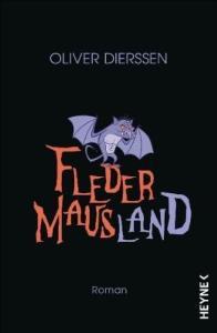 Oliver Dierssen:  Fledermausland (Roman)