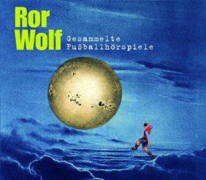 Ror_Wolf_-_Gesammelte_fufballhoerspiele